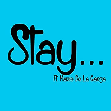 Stay (feat. Mario de la Garza)
