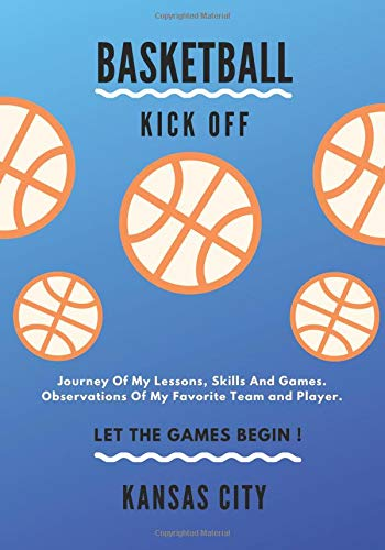 Basketball Kick Off: Journaling Of Lessons, Skills And Games, Observation of Favorite Team Player, Dimension 7