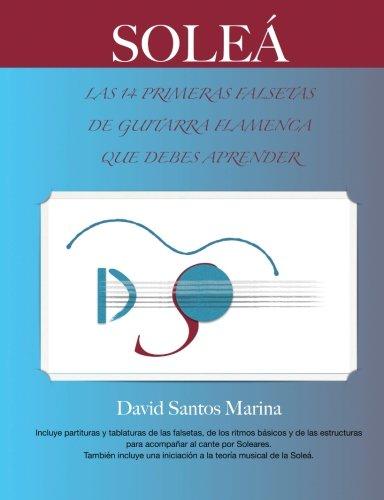 Soleá: Las 14 Primeras Falsetas de Guitarra Flamenca que debes aprender