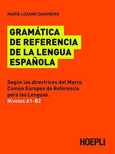 Gramática de referencia de la lengua española: Niveles A1-B2 segùn las directrices del Marco Comùn Europeo de Referencia para las Lenguas (Italian Edition)