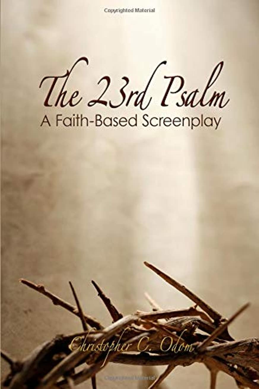 砂の悪意のある出席The 23rd Psalm: A Faith-Based Screenplay