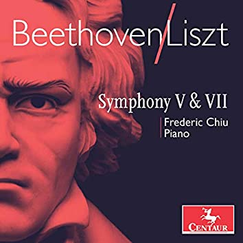 Beethoven: Symphonies Nos. 5 & 7 (Transcr. F. Liszt for Piano)