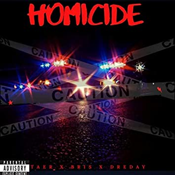 Homicide (feat. Briss & Dre Day)