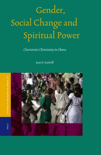 Gender, Social Change and Spiritual Power: Charismatic Christianity in Ghana (Studies of Religion in Africa)
