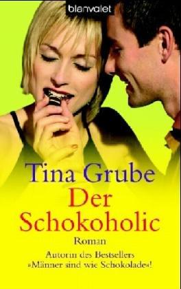 Der Schokoholic: Roman