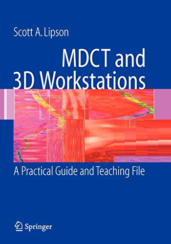 MDCT and 3D Workstations: A Practical How-To Guide and Teaching File