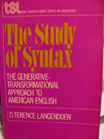 The study of syntax;: The generative-transformational approach to the structure of American English (The Transatlantic series in linguistics)
