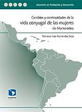 Cambios y continuidades de la vida conyugal de las mujeres de Montevideo (Spanish Edition)