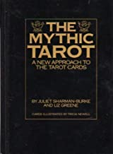 The Mythic Tarot: A New Approach to the New Tarot Cards by Juliet Sharman-Burke (1985-11-05)