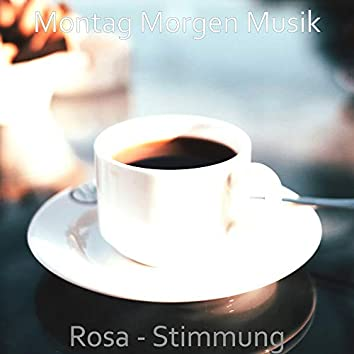 Rosa - Stimmung
