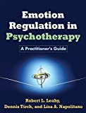 Image of Emotion Regulation in Psychotherapy: A Practitioner's Guide