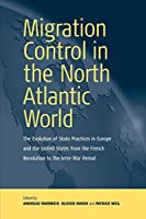 Migration control in the North Atlantic world : the evolution of state