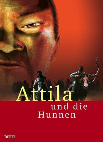 Attila und die Hunnen: Begleitband zur Ausstellung im Historischen Museum der Pfalz, Speyer vom 17. Juni 2007 bis 6. Januar 2008