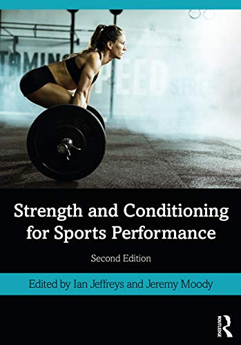 Compare Textbook Prices for Strength and Conditioning for Sports Performance 2 Edition ISBN 9780367404635 by Jeffreys, Ian,Moody, Jeremy