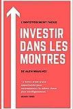 Investir dans les Montres: Carnet de vos Investissement Horloger à Remplir et à Personnaliser 110 Pages Très Détaillées. Cadeaux à offrir, Fabriqué en France