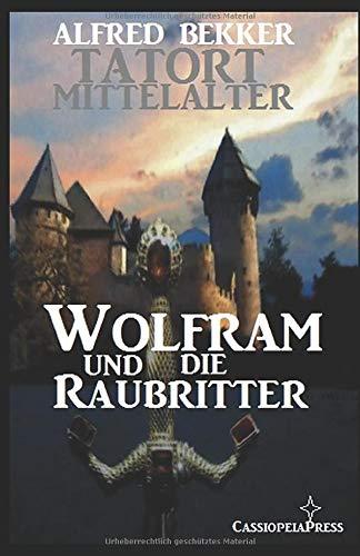 Wolfram und die Raubritter (Tatort Mittelalter, Band 3)