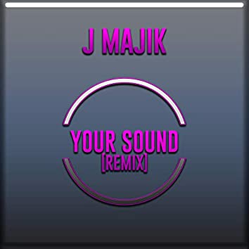 Your Sound (Remix)