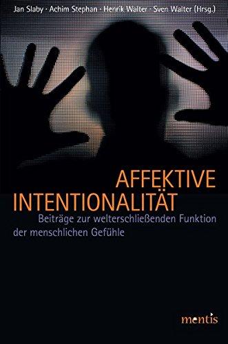 Affektive Intentionalität: Beiträge zur welterschließenden Funktion menschlicher Gefühle