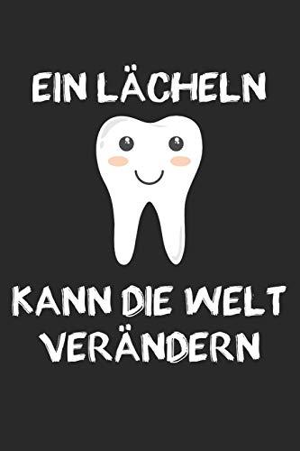 Ein Lächeln kann die Welt verändern - Zahnarzt Notizbuch: DIN A5 Kariert 120 Seiten | Planer Tagebuch Notizheft Notizblock Journal To Do Liste | ... Weihnachten Adventskalender Geburtstag