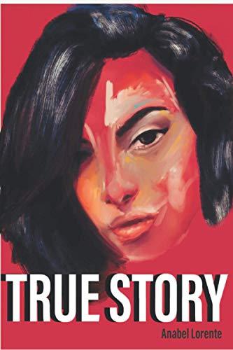 TRUE STORY: Historias que merecen ser explicadas