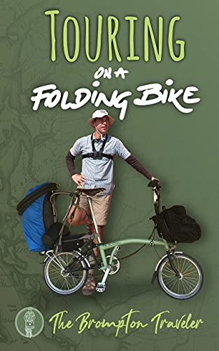 Touring On A Folding Bike: A manual on bike touring with folding bikes (English Edition)