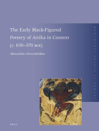 "The Early Black-Figured Pottery of Attika in Context (""C."" 630-570 Bce): 17 (Monumenta Graeca Et Romana)"