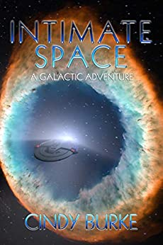 Intimate Space: A Galactic Adventure by [Cindy Burke]
