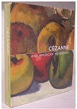 Cezanne and American modernism / Gail Stavitsky, Katherine Rothkopf ; essays by Ellen Handy ... [et al.]