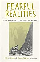 Fearful Realities: New Perspectives on the Famine (Nineteenth-century Ireland)
