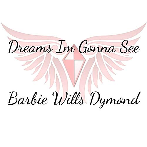 Dreams Im Gonna See