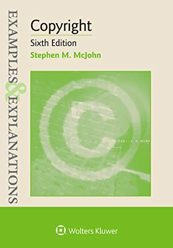 Examples & Explanations: Copyright Sixth Edition (Examples & Explanations Series)