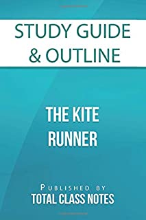 Study Guide & Outline: The Kite Runner (Total Class Notes Study Guides)
