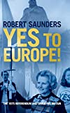 Yes to Europe! The 1975 Referendum and Seventies Britain