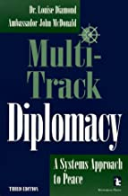 Multi-Track Diplomacy: A Systems Approach to Peace (Kumarian Press Books for a World That Works)