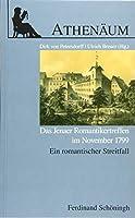 Das Jenaer Romantikertreffen im November 1799: Ein romantischer Streitfall. Athenaeum -  Jahrbuch der Friedrich Schlegel Gesellschaft - Sonderheft