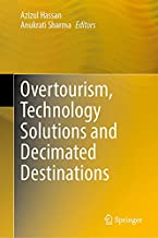 Overtourism, Technology Solutions and Decimated Destinations