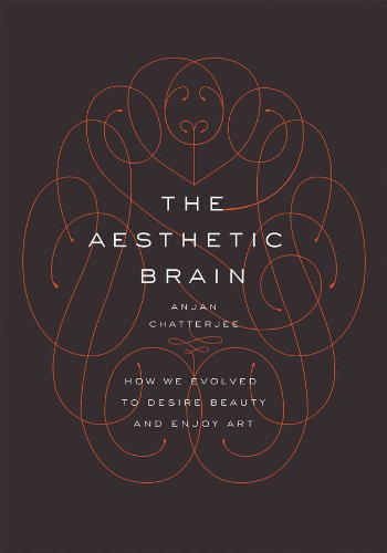 The Aesthetic Brain: How We Evolved to Desire Beauty and Enjoy Art (English Edition)