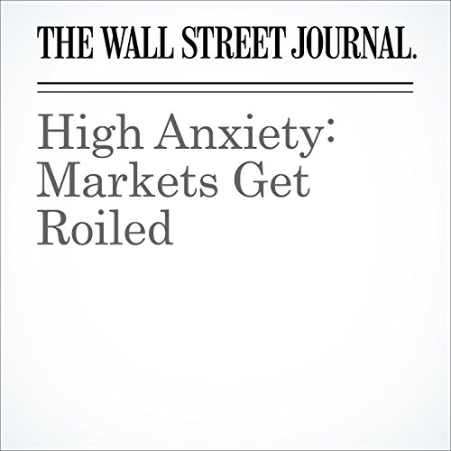 High Anxiety: Markets Get Roiled cover art