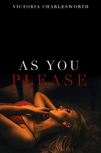 As You Please - A Lesbian BDSM Erotica Novella