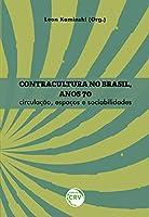 Contracultura no Brasil, anos 70: Circulação, espaços e sociabilidades