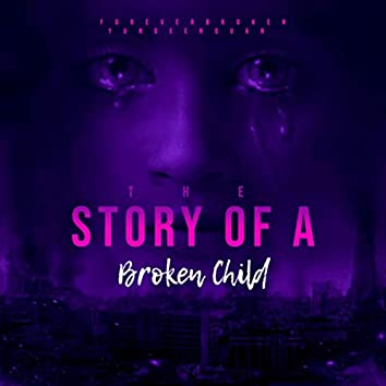 The Story Of A Broken Child