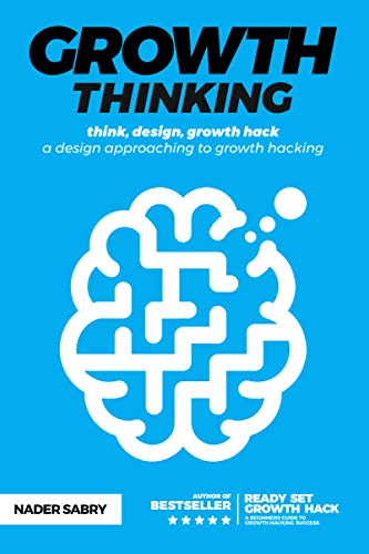 Growth thinking: think, design, growth hack - a design approaching to growth hacking