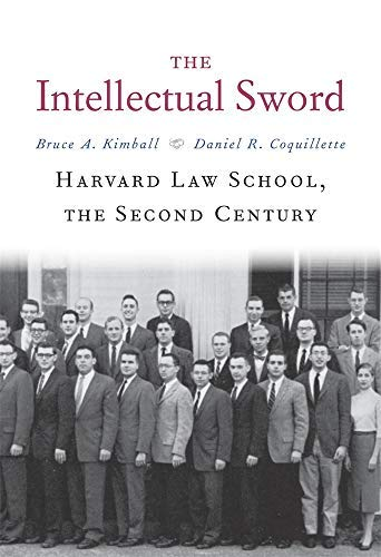 The Intellectual Sword: Harvard Law School, the Second Century (English Edition)