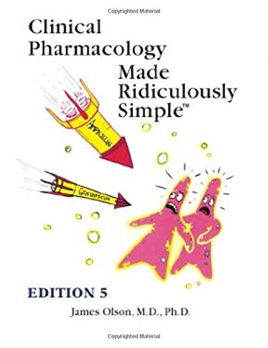 Compare Textbook Prices for Clinical Pharmacology Made Ridiculously Simple 5 Edition ISBN 9781935660378 by Olson, James