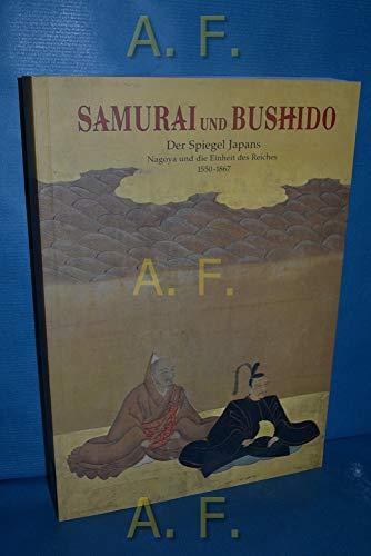 Samurai und Bushido Der Spiegel Japans, Nagoya und die Einheit des Reiches 1550