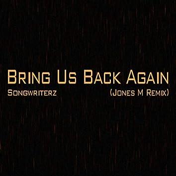 Bring Us Back Again (Jones M Remix)