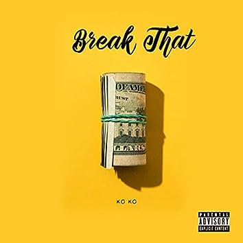 Break That
