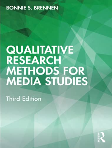 Compare Textbook Prices for Qualitative Research Methods for Media Studies 3 Edition ISBN 9780367641504 by Brennen, Bonnie S.