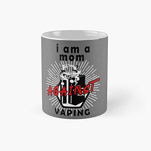 I Am A Mom Against Vaping Smoking Classic Mug - Ceramic Coffee White (11 Ounce) Tea Cup Gifts For Bestie, Mom And Dad, Lover, Lgbt