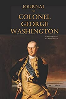 Journal of Colonel George Washington: A Skirmish with the French (1754, Abridged)